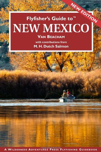9781932098822: Flyfisher's Guide to New Mexico (Flyfisher's Guides to)