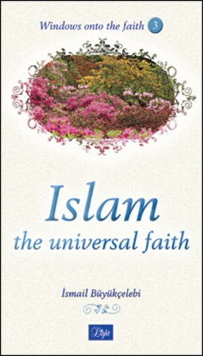 9781932099584: Islam: The Universal Faith: 3 (Windows Onto the Faith)