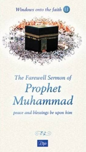 The Farewell Sermon of Prophet Muhammad (Windows onto the Faith series)