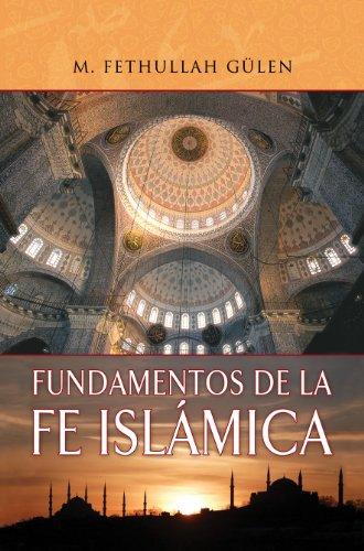 Fundamentos de la Fe Islamica: M. Fethullah Gulen
