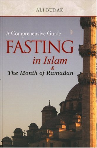 9781932099942: Fasting in Islam and the Month of Ramadan (Islam in Practice)