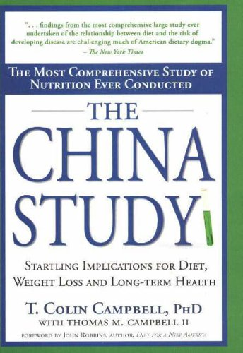 9781932100389: China Study, The: The Most Comprehensive Study of Nutrition Ever Conducted and the Startling Implications for Diet, Weight Loss and Long-Term Health