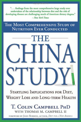 9781932100389: The China Study: The Most Comprehensive Study of Nutrition Ever Conducted and the Startling Implications for Diet, Weight Loss and Long-term Health