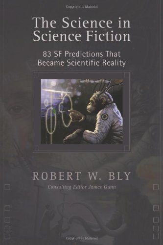 9781932100488: The Science In Science Fiction: 83 SF Predictions That Became Scientific Reality