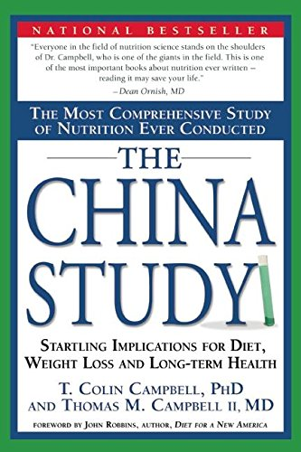 9781932100662: The China Study: The Most Comprehensive Study of Nutrition Ever Conducted And the Startling Implications for Diet, Weight Loss, And Long-term Health.
