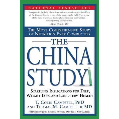 9781932100662: The China Study: The Most Comprehensive Study of Nutrition Ever Conducted And the Startling Implications for Diet, Weight Loss, And Long-term Health