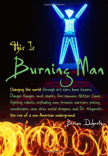 9781932100860: This Is Burning Man: The Rise of a New American Underground
