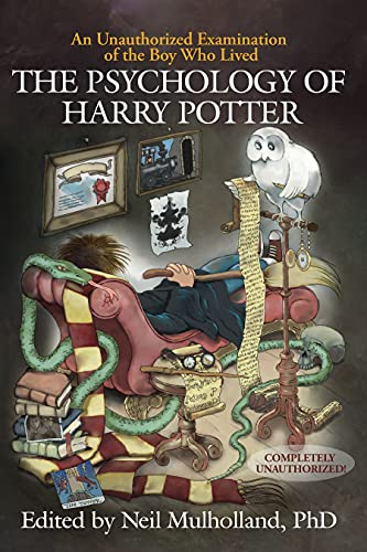9781932100884: The Psychology of Harry Potter: An Unauthorized Examination Of The Boy Who Lived (Psychology of Popular Culture)