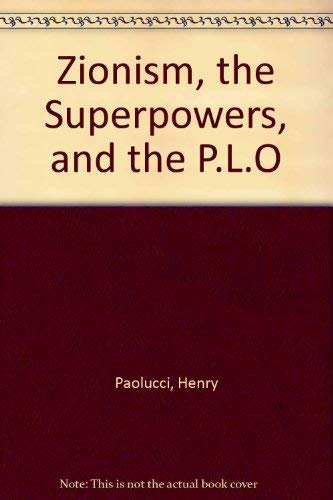 Zionism, the Superpowers, and the P.L.O: Henry Paolucci, Khalid