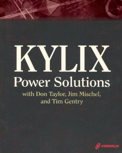 9781932111293: Kylix Power Solutions with Don Taylor, Jim Mischel, and Tim Gentry