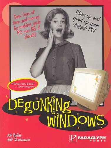 9781932111842: Degunking Windows: Clean up and speed up your sluggish PC