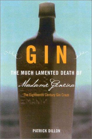 9781932112009: Gin: The Much Lamented Death of Madam Geneva