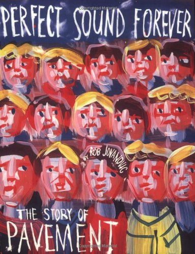 9781932112078: Perfect Sound Forever: The Story of Pavement