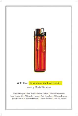 Wild East: Stories From the Last Frontier: Boris Fishman