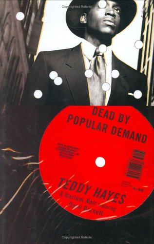 Dead by Popular Demand: A Harlem Noir Featuring Devil Barnett: Teddy Hayes