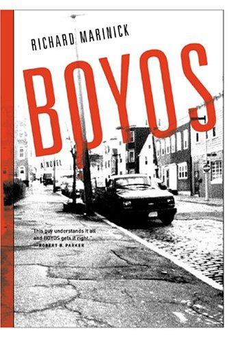 Boyos: A Novel: Richard Marinick