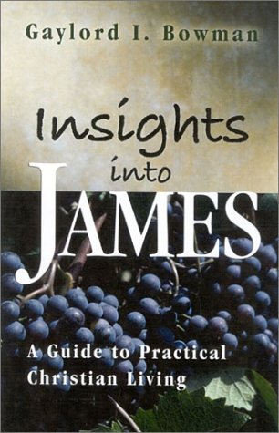 Insights into James: Bowman, Gaylord I.