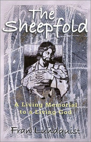 9781932124071: The Sheepfold: A Living Memorial to the Living God