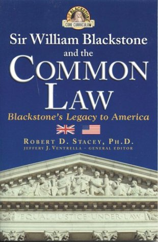 9781932124149: Sir William Blackstone and the Common Law: Blackstone's Legacy to America