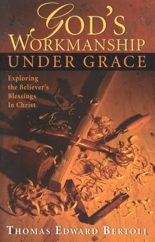 9781932124385: God's Workmanship Under Grace: Exploring the Blessings That Have Become the Possession of Every Believer