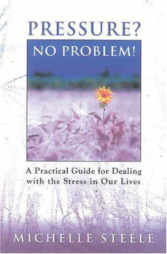 9781932124415: Pressure? No Problem!: A Practical Guide for Dealing with the Stress in Our Lives