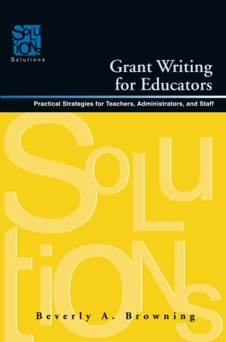 9781932127300: Grant Writing for Educators: Practical Strategies for Teachers, Administrators, and Staff (Solutions)