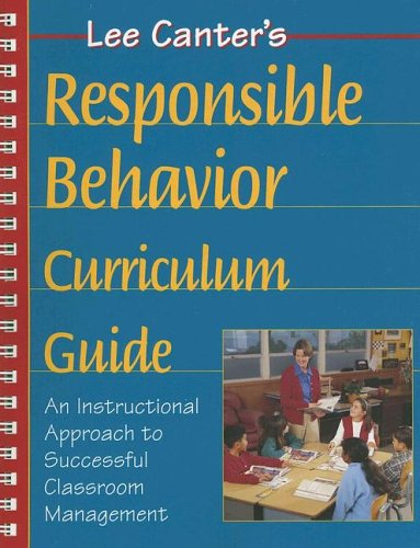 Responsible Behavior Curriculum Guide (1932127607) by Lee Canter