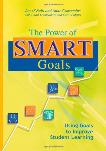 9781932127874: The Power of Smart Goals: Using Goals to Improve Student Learning