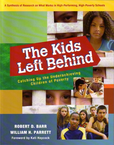 9781932127904: The Kids Left Behind: Catching Up the Underachieving Children of Poverty