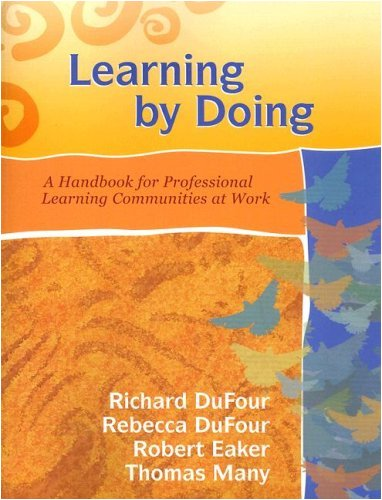 Learning by Doing: A Handbook for Professional: Richard Dufour, Rebecca