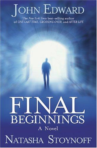 Final Beginnings (1932128026) by Edward, John; Stoynoff, Natasha