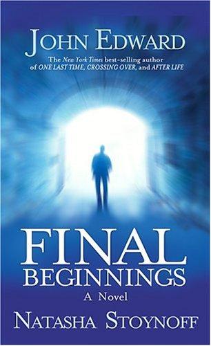 Final Beginnings (1932128107) by John Edward; Natasha Stoynoff