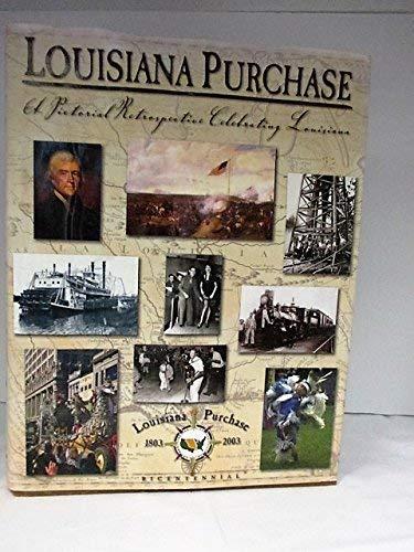 Louisiana Purchase : A Pictorial Retrospective Celebrating: Bradshaw, Jim