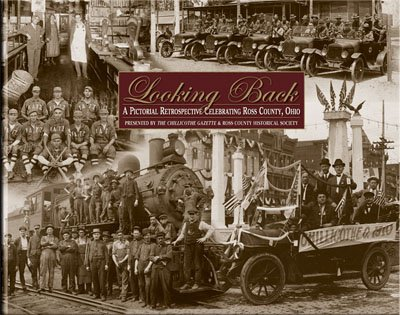 9781932129342: Looking Back: A Pictorial Retrospective Celebrating Ross County, Ohio
