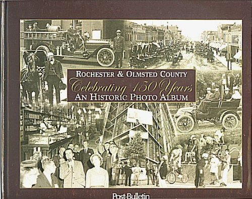 9781932129472: Rochester & Olmsted County Celebrating 150 Years; an Historic Photo Album