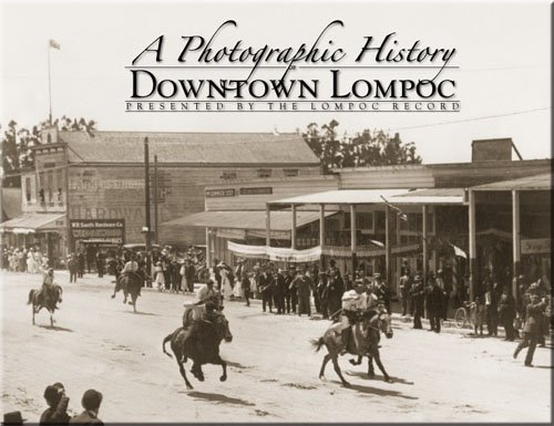 9781932129687: A Photographic History of Downtown Lompoc