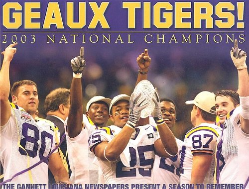 9781932129731: Geaux Tigers! 2003 National Champions