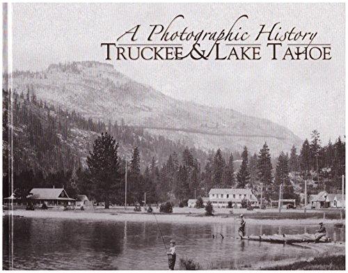 9781932129823: A Photographic History Truckee & Lake Tahoe
