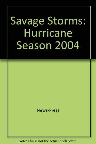 9781932129892: Savage Storms. Hurricane Season 2004