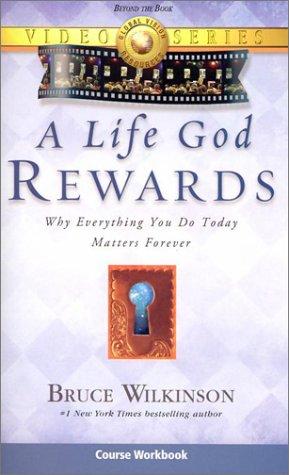 9781932131116: A Life God Rewards video course workbook: Breaking Through to A Life God will Reward