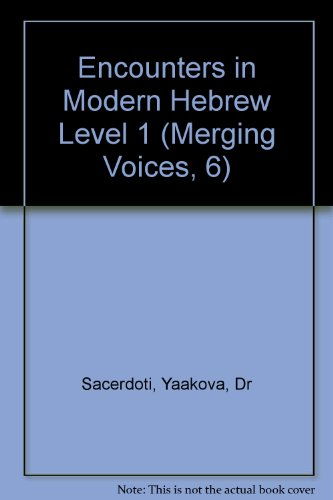 9781932133943: Encounters in Modern Hebrew Level 1 (Merging Voices, 6) (Hebrew Edition)