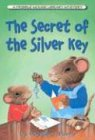 9781932146035: The Secret of the Silver Key (Fribble Mouse Library Mysteries)