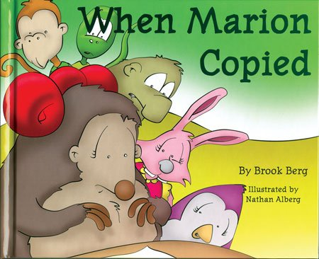 When Marion Copied: Learning About Plagiarism: Brook Berg; Illustrator-Nathan