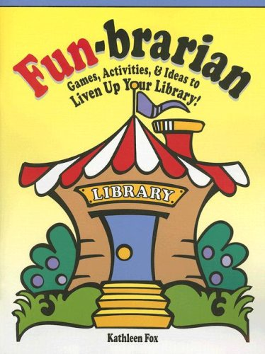 9781932146868: Fun-Brarian: Games, Activities, & Ideas to Liven Up Your Library!