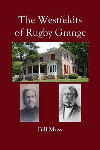 The Westfeldts of Rugby Grange: Moss, Bill
