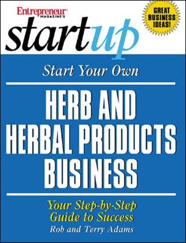 9781932156027: Start Your Own Herb and Herbal Products Business (Entrepreneur Magazine's Start Up)