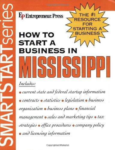 How to Start a Business in Mississippi (Smartstart (Entrepreneur Press)): Entrepreneur Press