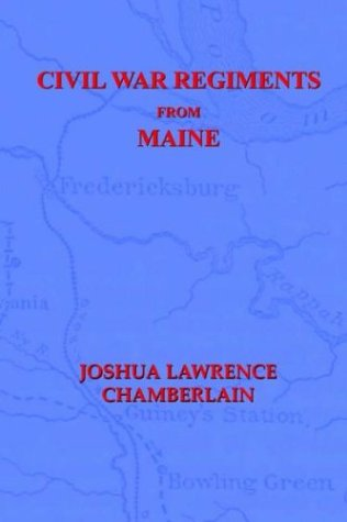 9781932157246: Civil War Regiments from Maine, 1861-1865