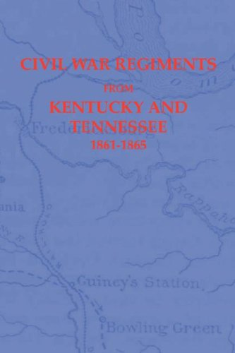 9781932157390: Civil War regiments from Kentucky and Tennessee, 1861-1865