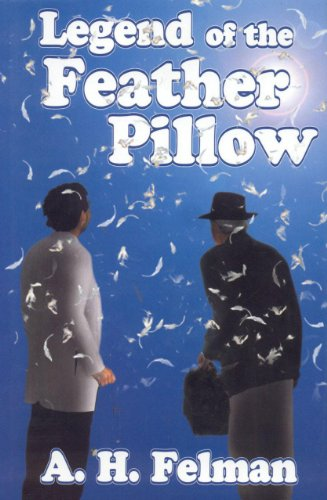 Legend of the Feather Pillow: Felman, A. H.